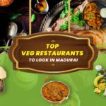 The 10 Best Madurai Vegetarian Restaurants